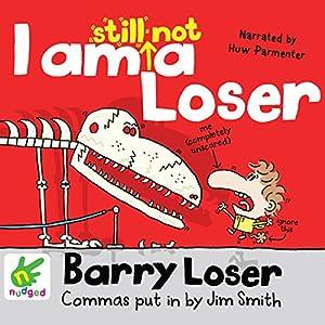 Barry Loser: I Am Still Not a Loser Audiobook