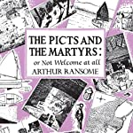 The Picts & the Martyrs: Swallows and Amazons Series, Book 11 | Arthur Ransome