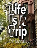 Download Life Is A Trip in PDF ePUB Free Online