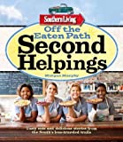 Southern Living Off the Eaten Path: Second Helpings: Tasty eats and delicious stories from the South's less-traveled trails