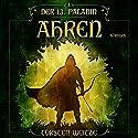 Ahren (Der dreizehnte Paladin 1) Hörbuch von Torsten Weitze Gesprochen von: Jan Peter Richter