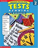 img - for Scholastic Success With: Tests: Reading Workbook: Grade 2 (Scholastic Success with Workbooks: Tests Reading) (2002-08-01) book / textbook / text book