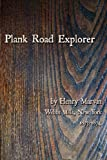 Plank Road Explorer, Henry Marvin, 098384870X
