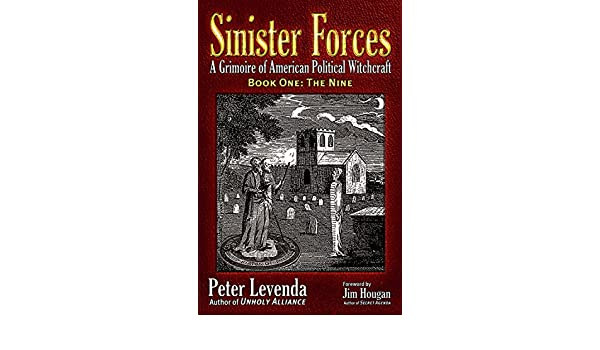 Sinister Forces—The Nine: A Grimoire of American Political ...