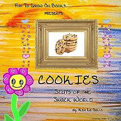 Cookies: Sluts of the Snack World