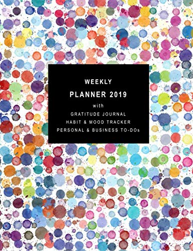 Weekly Planner 2019 with Gratitude Journal Section, Habit and Mood Tracker, Personal and Business TO-DOs: 12 Month Dots Diary for 2019 with 2-page vertical weekly layouts (Sunday start week)