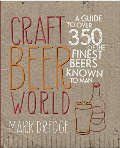 Craft Beer World: A guide to over 350 of the finest beers