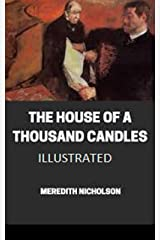 The House of a Thousand Candles Illustrated Kindle Edition
