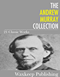 The Andrew Murray Collection: 21 Classic Works