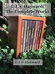 C.J.S. Hayward: The Complete Works (Major Works)