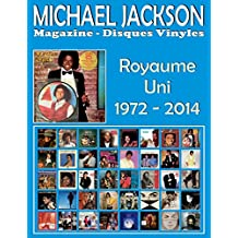 Michael Jackson - Magazine Disques Vinyles - Royaume Uni 1972 - 2014: Discographie Éditée Par Motown and Epic - Guide Couleur.