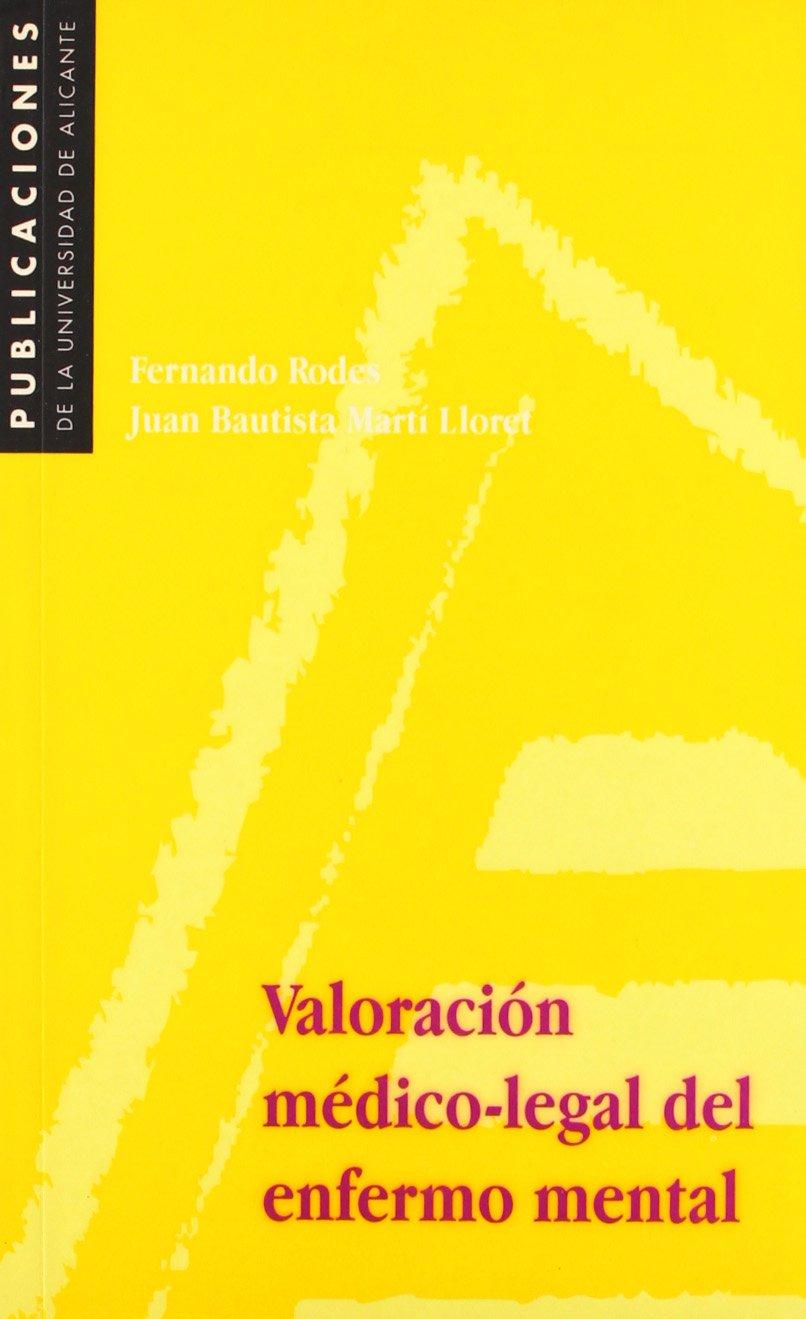VALORACION MEDICO-LEGAL DEL ENFERMO MENTAL: FERNANDO RODES LLORET - JUAN BAUTISTA MARTI LLORET: 9788479083311: Amazon.com: Books
