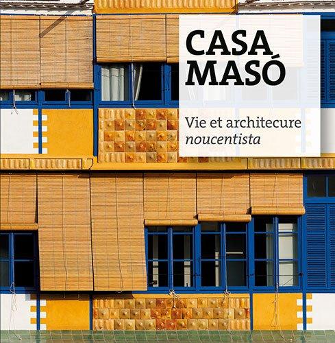 Descargar Libro Casa Masó: Vie Et Architecture Noucentista Jordi Puig Castellano