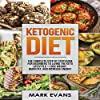 Ketogenic Diet: The Complete Step-by-Step Guide for Beginners to Living the Keto Lifestyle - Lose Weight, Burn Fat, and Increase Energy