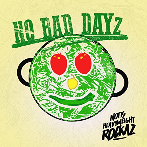 Notis Heavyweightrockaz -  No Bad Dayz