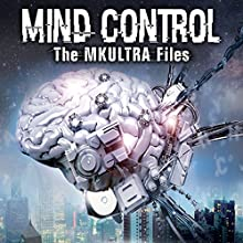 Mind Control: The MKULTRA Files Radio/TV Program by Bryan Law Narrated by Dr. Colin Ross, OH Krill, Paul Hughes