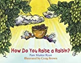 How Do You Raise a Raisin?, Pam Muñoz Ryan, 1570913978