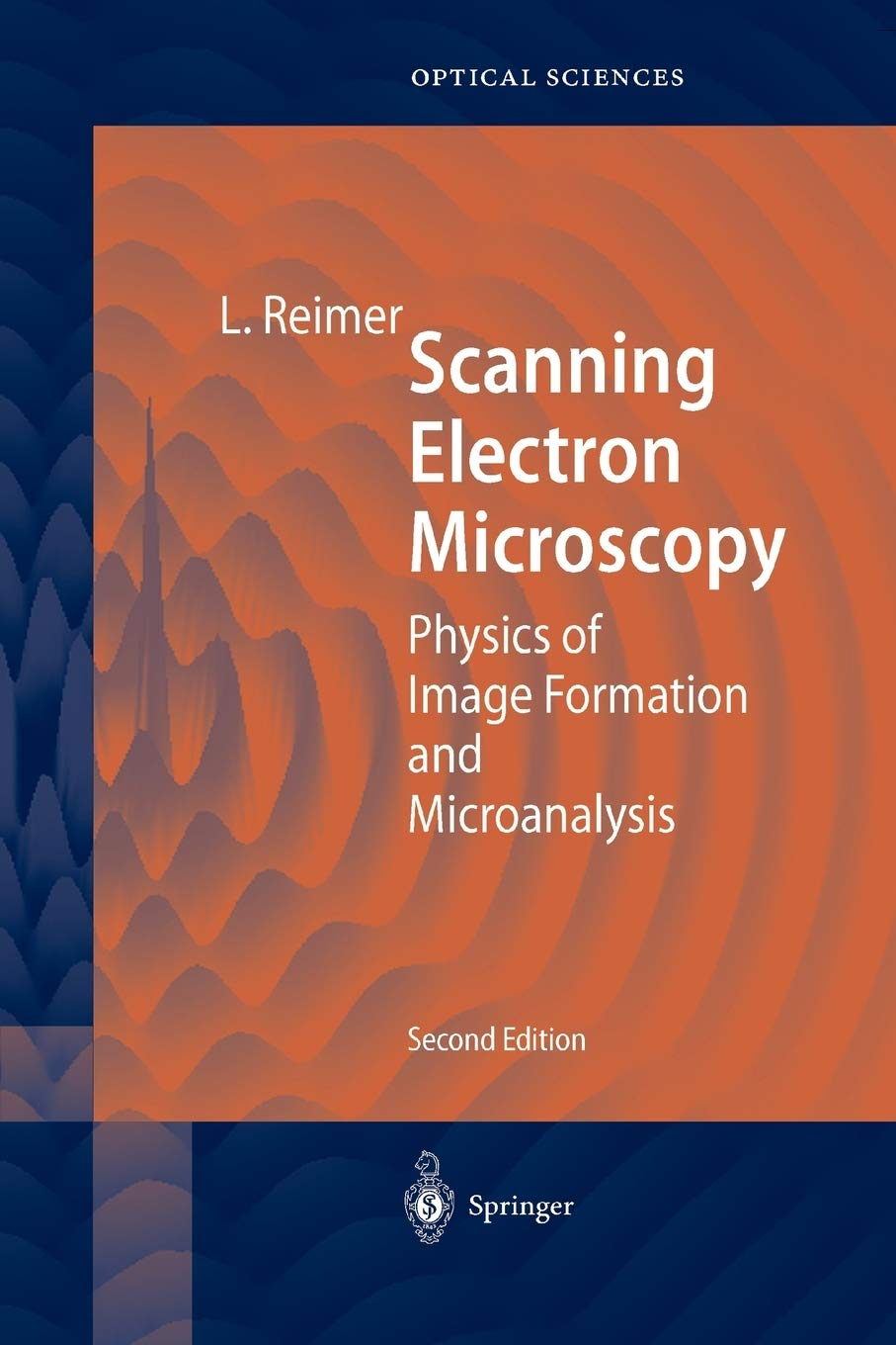 Scanning Electron Microscopy: Physics of Image Formation and Microanalysis: 45 Springer Series in Optical Sciences: Amazon.es: Reimer, Ludwig, Hawkes, P.W.: Libros en idiomas extranjeros