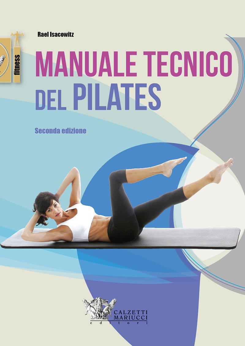 Manuale tecnico del pilates: 1 (Fitness): Amazon.es: Rael Isacowitz ...