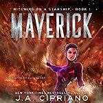 Maverick: A Supernatural Space Opera Novel: Witching on a Starship, Book 1 | J. A. Cipriano