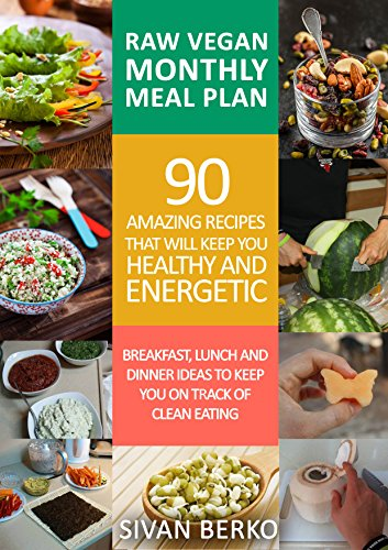 Amazon raw vegan monthly meal plan breakfast lunch dinner raw vegan monthly meal plan breakfast lunch dinner ideas to keep you on forumfinder Gallery