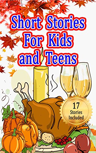 717a663fbf50 Short Stories for Kids and Teens  Collection of 17 Different Stories ...