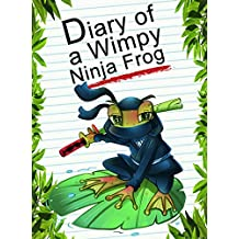 Diary Of A Wimpy Ninja Frog (Animal Diary Book 37)