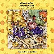 Ein Helfer in der Not (Christopher Kirchenmaus und seine Mäuselieder 15) | Ruthild Wilson