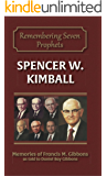 Spencer W. Kimball (Remembering Seven Prophets Book 3)