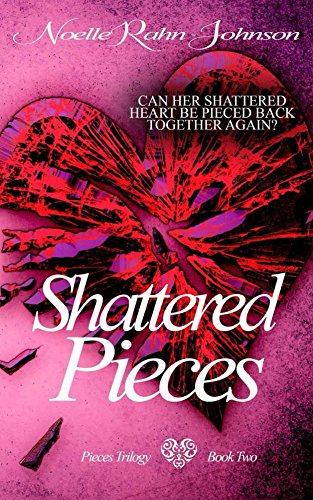 Shattered Pieces Book 2 (Pieces Trilogy) by [Rahn-Johnson, Noelle]