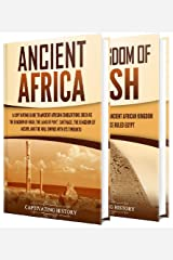 Ancient African Kingdoms: A Captivating Guide to Civilizations of Ancient Africa Such as the Land of Punt, Carthage, the Kingdom of Aksum, the Mali Empire, and the Kingdom of Kush Kindle Edition