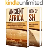 Ancient African Kingdoms: A Captivating Guide to Civilizations of Ancient Africa Such as the Land of Punt, Carthage, the King