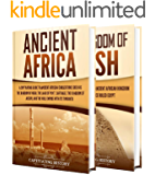 Ancient African Kingdoms: A Captivating Guide to Civilizations of Ancient Africa Such as the Land of Punt, Carthage, the…