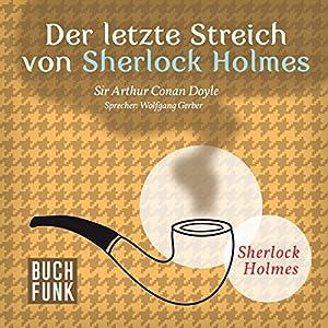Der letzte Streich von Sherlock Holmes (Sherlock Holmes - Das Original) Hörbuch