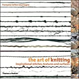 The Art of Knitting: Inspirational Stitches, Textures, and Surfaces
