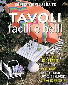 Tavolo Per Esterno Fai Da Te.Amazon Com Tavoli Facili E Belli In Versione Smontabile Per