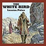 The White Bird | Lauran Paine