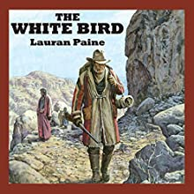 The White Bird Audiobook by Lauran Paine Narrated by Jeff Harding