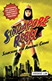 img - for Singapore Rebel: Searching for Annabel Chong by Gerrie Lim (2011-08-01) book / textbook / text book