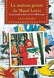 La Maison peinte de Maud Lewis: Conservation d&#146un tr&#233sor folklorique (French Edition)