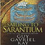 Sailing to Sarantium: Book One of the Sarantine Mosaic   Guy Gavriel Kay