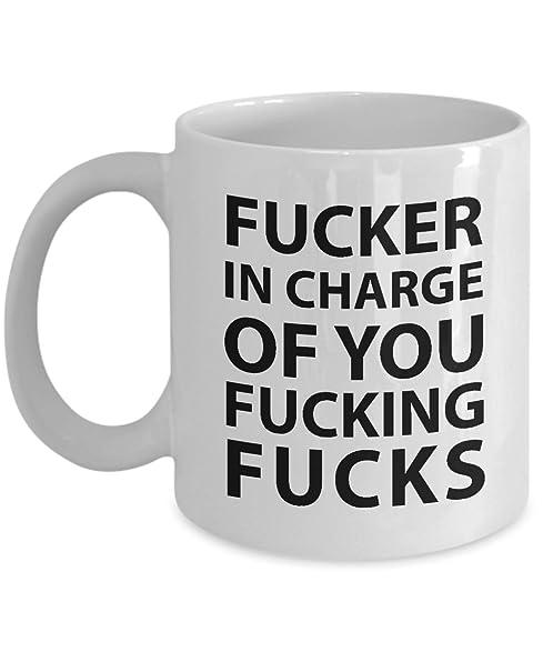 joyous unique coffee mug. Funny Boss Coffee Mug  Fucker In Charge Of You Fucking Fucks Unique Novelty Gift Amazon com