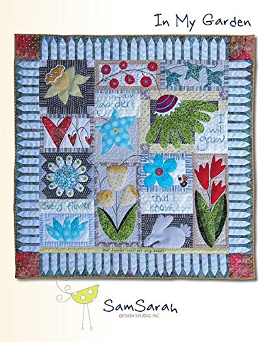 In My Garden: An Appliqued and Embroidered Garden Quilt - Bordered with a Picket Fence