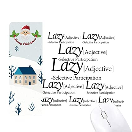 Amazon.com : Meaning of Lazy Funny Quote Santa Claus House Mouse Pad ...