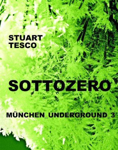 sottozero-munchen-underground-3-german-edition