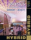 Physics for Scientists and Engineers, Hybrid (with Enhanced WebAssign Homework and EBook LOE Printed Access Card for Multi Term Math and Science), Serway, Raymond A. and Jewett, John W., 1133954138