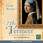 I Was Vermeer   Frank Wynne