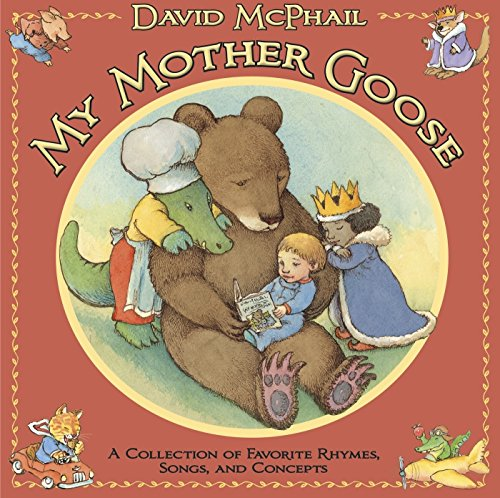 My Mother Goose: A Collection of Favorite Rhymes, Songs, and Concepts from Brand: Roaring Brook Press