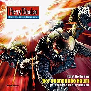 Der unendliche Raum (Perry Rhodan 2461) Hörbuch