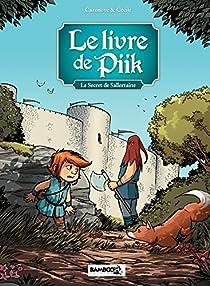 Le livre de Piik, Tome 1 : Le secret de Sallertaine par Cazenove